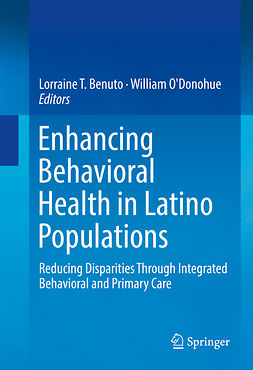 Benuto, Lorraine T. - Enhancing Behavioral Health in Latino Populations, ebook