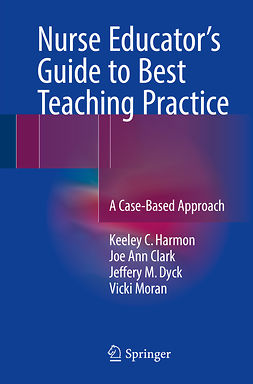 Clark, Joe Ann - Nurse Educator's Guide to Best Teaching Practice, e-kirja