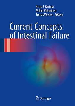 Pakarinen, Mikko - Current Concepts of Intestinal Failure, ebook