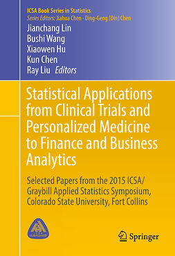 Chen, Kun - Statistical Applications from Clinical Trials and Personalized Medicine to Finance and Business Analytics, e-kirja