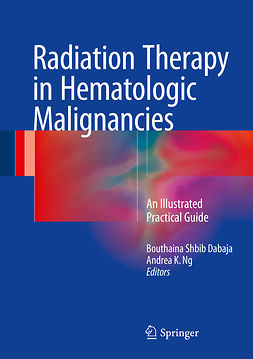 Dabaja, Bouthaina Shbib - Radiation Therapy in Hematologic Malignancies, ebook