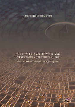 Keersmaeker, Goedele De - Polarity, Balance of Power and International Relations Theory, ebook
