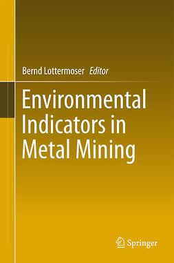 Lottermoser, Bernd - Environmental Indicators in Metal Mining, e-kirja