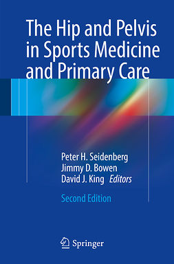 CSCS, Jimmy D. Bowen MD, FAAPMR, CAQSM, RMSK, - The Hip and Pelvis in Sports Medicine and Primary Care, e-kirja