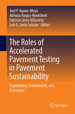 Aguiar-Moya, José P. - The Roles of Accelerated Pavement Testing in Pavement Sustainability, ebook