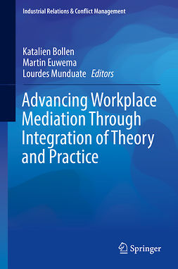 Bollen, Katalien - Advancing Workplace Mediation Through Integration of Theory and Practice, ebook
