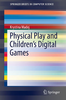 Madej, Krystina - Physical Play and Children's Digital Games, e-kirja