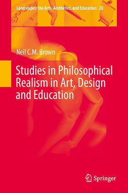 Brown, Neil C. M. - Studies in Philosophical Realism in Art, Design and Education, e-kirja