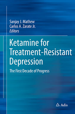 Jr., Carlos A. Zarate, - Ketamine for Treatment-Resistant Depression, ebook
