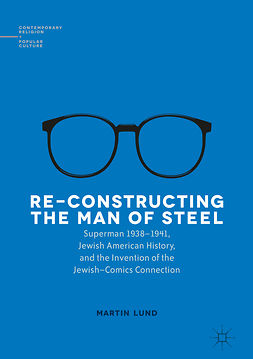 Lund, Martin - Re-Constructing the Man of Steel, e-bok