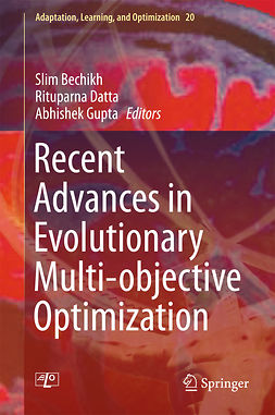Bechikh, Slim - Recent Advances in Evolutionary Multi-objective Optimization, ebook