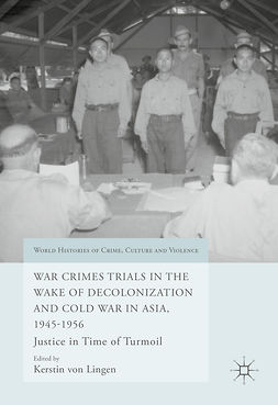 Lingen, Kerstin von - War Crimes Trials in the Wake of Decolonization and Cold War in Asia, 1945-1956, ebook