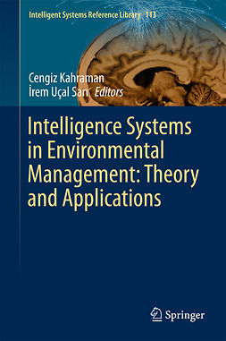 Kahraman, Cengiz - Intelligence Systems in Environmental Management: Theory and Applications, ebook