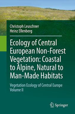 Ellenberg, Heinz - Ecology of Central European Non-Forest Vegetation: Coastal to Alpine, Natural to Man-Made Habitats, ebook