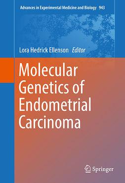 Ellenson, Lora Hedrick - Molecular Genetics of Endometrial Carcinoma, ebook