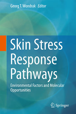 Wondrak, Georg T. - Skin Stress Response Pathways, ebook