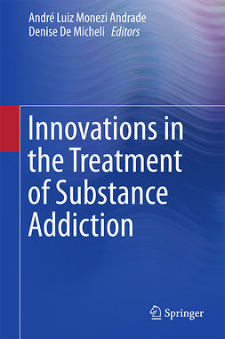 Andrade, André Luiz Monezi - Innovations in the Treatment of Substance Addiction, ebook