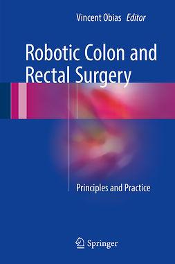 Obias, Vincent - Robotic Colon and Rectal Surgery, ebook