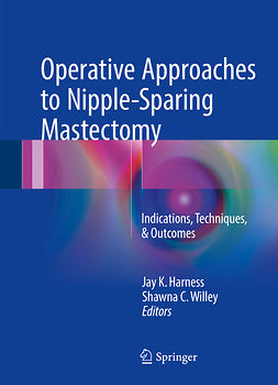Harness, Jay K. - Operative Approaches to Nipple-Sparing Mastectomy, e-kirja