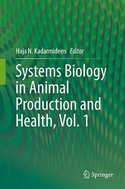 Kadarmideen, Haja N. - Systems Biology in Animal Production and Health, Vol. 1, e-kirja