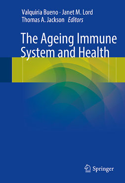 Bueno, Valquiria - The Ageing Immune System and Health, ebook