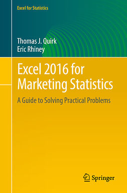 Quirk, Thomas J. - Excel 2016 for Marketing Statistics, ebook
