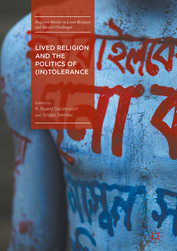 Ganzevoort, R. Ruard - Lived Religion and the Politics of (In)Tolerance, e-kirja