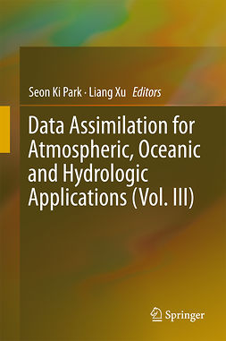 Park, Seon Ki - Data Assimilation for Atmospheric, Oceanic and Hydrologic Applications (Vol. III), ebook
