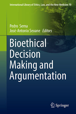 Seoane, José-Antonio - Bioethical Decision Making and Argumentation, e-kirja