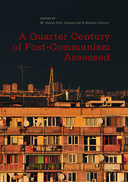 Fish, M. Steven - A Quarter Century of Post-Communism Assessed, e-kirja