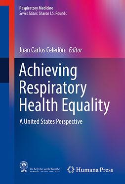 Celedón, Juan Carlos - Achieving Respiratory Health Equality, e-bok