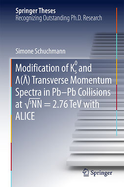 Schuchmann, Simone - Modification of K0s and Lambda(AntiLambda) Transverse Momentum Spectra in Pb-Pb Collisions at √sNN = 2.76 TeV with ALICE, ebook