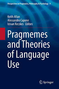 Allan, Keith - Pragmemes and Theories of Language Use, e-bok