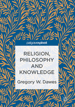 Dawes, Gregory W. - Religion, Philosophy and Knowledge, ebook