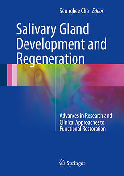 Cha, Seunghee - Salivary Gland Development and Regeneration, ebook