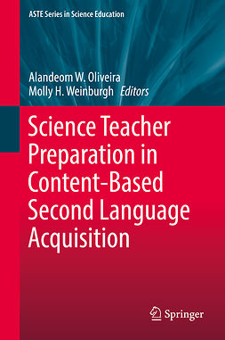 Oliveira, Alandeom W. - Science Teacher Preparation in Content-Based Second Language Acquisition, ebook