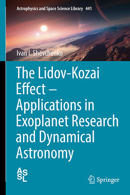 Shevchenko, Ivan I. - The Lidov-Kozai Effect - Applications in Exoplanet Research and Dynamical Astronomy, e-bok