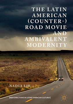 Lie, Nadia - The Latin American (Counter-) Road Movie and Ambivalent Modernity, e-bok