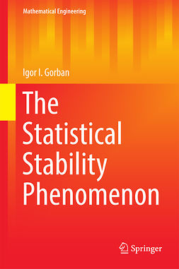 Gorban, Igor I. - The Statistical Stability Phenomenon, ebook