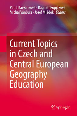 Karvánková, Petra - Current Topics in Czech and Central European Geography Education, e-bok