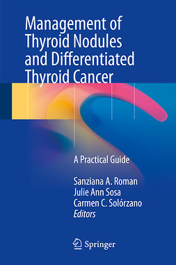 Roman, Sanziana A. - Management of Thyroid Nodules and Differentiated Thyroid Cancer, ebook