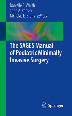 Bruns, Nicholas E. - The SAGES Manual of Pediatric Minimally Invasive Surgery, ebook