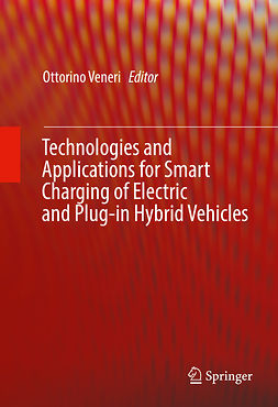 Veneri, Ottorino - Technologies and Applications for Smart Charging of Electric and Plug-in Hybrid Vehicles, ebook