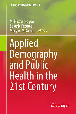 Hoque, M. Nazrul - Applied Demography and Public Health in the 21st Century, e-bok