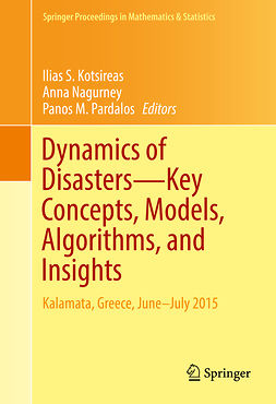 Kotsireas, Ilias S. - Dynamics of Disasters—Key Concepts, Models, Algorithms, and Insights, ebook
