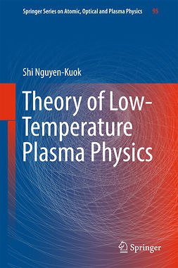 Nguyen-Kuok, Shi - Theory of Low-Temperature Plasma Physics, e-bok