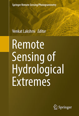 Lakshmi, Venkat - Remote Sensing of Hydrological Extremes, ebook