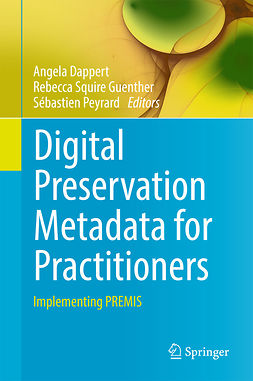 Dappert, Angela - Digital Preservation Metadata for Practitioners, ebook