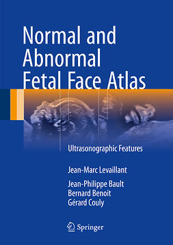 Bault, Jean-Philippe - Normal and Abnormal Fetal Face Atlas, ebook