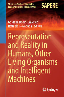 Dodig-Crnkovic, Gordana - Representation and Reality in Humans, Other Living Organisms and Intelligent Machines, ebook